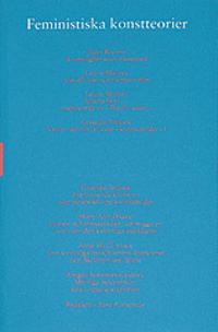 Feministiska konstteorier : Skriftserien Kairos Nr 6