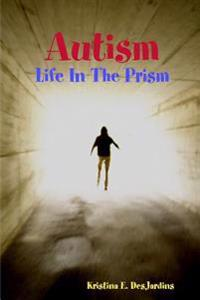 Autism: Life In The Prism
