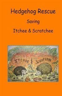"""Hedgehog Rescue """"Saving Itchee & Scratchee"""""""