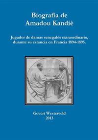 Biografia de Amadou Kandie, jugador de damas senegales extraordinario, durante su estancia en Francia 1894-1895.