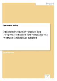 Kriterienorientierter Vergleich Von Kooperationsformen Fur Freiberufler Mit Wirtschaftsberatender Tatigkeit