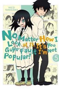 No Matter How I Look at It, It's You Guys' Fault I'm Not Popular! 5