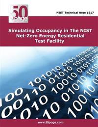 Simulating Occupancy in the Nist Net-Zero Energy Residential Test Facility