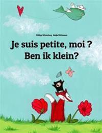Je Suis Petite, Moi ? Ben Ik Klein?: Un Livre d'Images Pour Les Enfants (Edition Bilingue Français-Flamand)