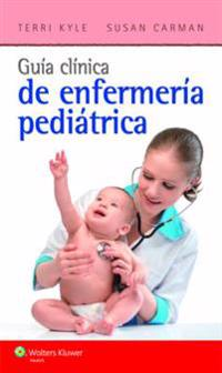 Guia clinica de enfermeria pediatrica/ Clinical Handbook for Pediatric Nursing