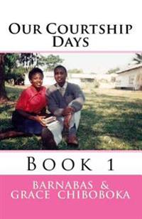 Our Courtship Days: Finding a Life Mate