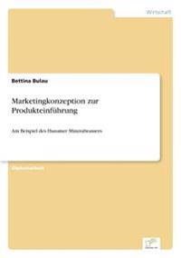 Marketingkonzeption Zur Produkteinfuhrung