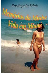 Memorias Da Minha Vida Em Miami