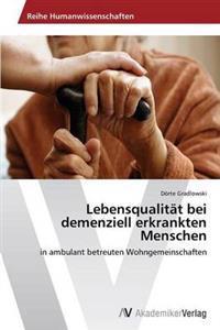 Lebensqualitat Bei Demenziell Erkrankten Menschen