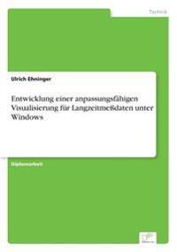 Entwicklung Einer Anpassungsfahigen Visualisierung Fur Langzeitmedaten Unter Windows