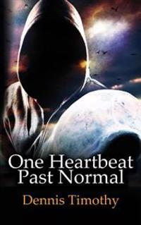 One Heartbeat Past Normal
