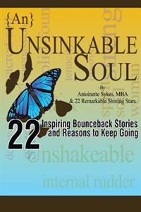 {An} Unsinkable Soul: Inspiring Bounceback Stories