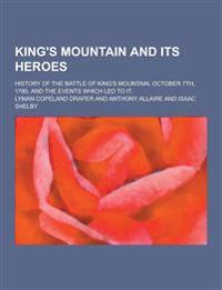 King's Mountain and Its Heroes; History of the Battle of King's Mountain, October 7th, 1780, and the Events Which Led to It
