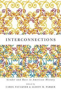 Interconnections: Gender and Race in American History