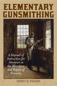 Elementary Gunsmithing
