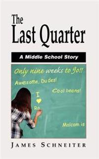The Last Quarter: A Middle School Story