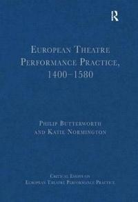 European Theatre Performance Practice, 1400-1580