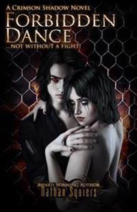 Forbidden Dance: A Crimson Shadow Novel