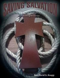 Saving Salvation: Unknotting the Journey