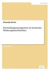 Entwicklungsmanagement Im Deutschen Werkzeugmaschinenbau