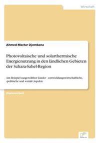 Photovoltaische Und Solarthermische Energienutzung in Den Landlichen Gebieten Der Sahara-Sahel-Region