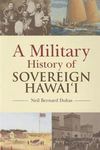 Military History of Sovereign Hawaii