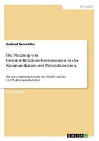 Die Nutzung Von Investor-Relations-Instrumenten in Der Kommunikation Mit Privataktionaren.