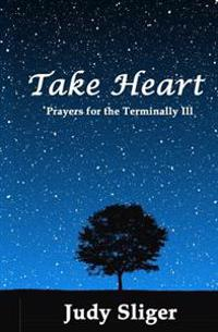Take Heart: Prayers for the Terminally Ill