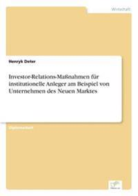 Investor-Relations-Manahmen Fur Institutionelle Anleger Am Beispiel Von Unternehmen Des Neuen Marktes