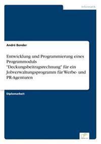 """Entwicklung Und Programmierung Eines Programmoduls """"Deckungsbeitragsrechnung"""" Fur Ein Jobverwaltungsprogramm Fur Werbe- Und PR-Agenturen"""
