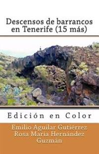 Descensos de Barrancos En Tenerife (15 Mas) (Edicion En Color)