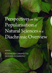 Perspectives on the Popularisation of Natural Sciences in a Diachronic Overview
