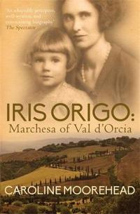 Iris origo - marchesa of val dorcia