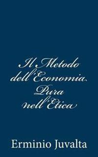 Il Metodo Dell'economia Pura Nell'etica