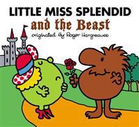 Little Miss Splendid and the Beast