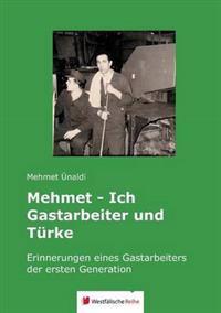 Mehmet - Ich Gastarbeiter Und Turke