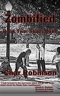 Zombified: Book Two: Shady Oaks