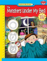 Watch Me Draw the Monsters Under My Bed