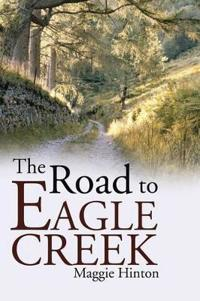 The Road to Eagle Creek