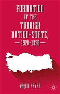 Formation of the Turkish Nation-State, 1920-1938