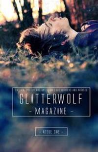 Glitterwolf: Issue One: Fiction, Poetry, Art and Photography by Lgbt Contributors