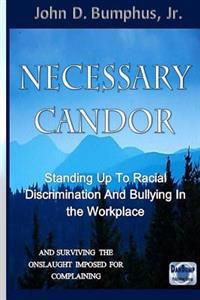 Necessary Candor: Standing Up to Racial Discrimination and Bullying in the Workplace