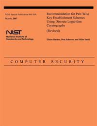 Recommendation for Pair-Wise Key Establishment Schemes Using Discrete Logarithm Cryptography (Revised)