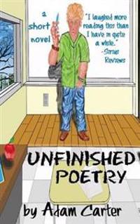 Unfinished Poetry, a Short Novel