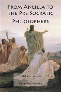 From Ancilla to the Pre-Socratic Philosophers