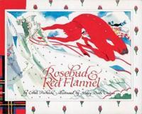 Rosebud & Red Flannel