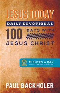 Jesus Today, Daily Devotional - 100 Days with Jesus Christ