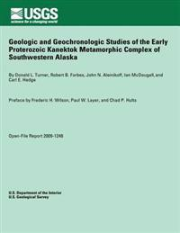 Geologic and Geochronologic Studies of the Early Proterozoic Kanektok Metamorphic Complex of Southwestern Alaska