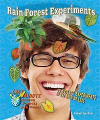 Rain Forest Experiments: 10 Science Experiments in One Hour or Less