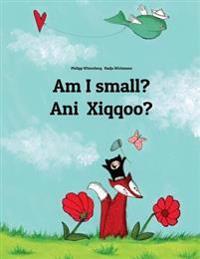 Am I Small? Ani Xiqqoo?: Children's Picture Book English-Oromo (Bilingual Edition)